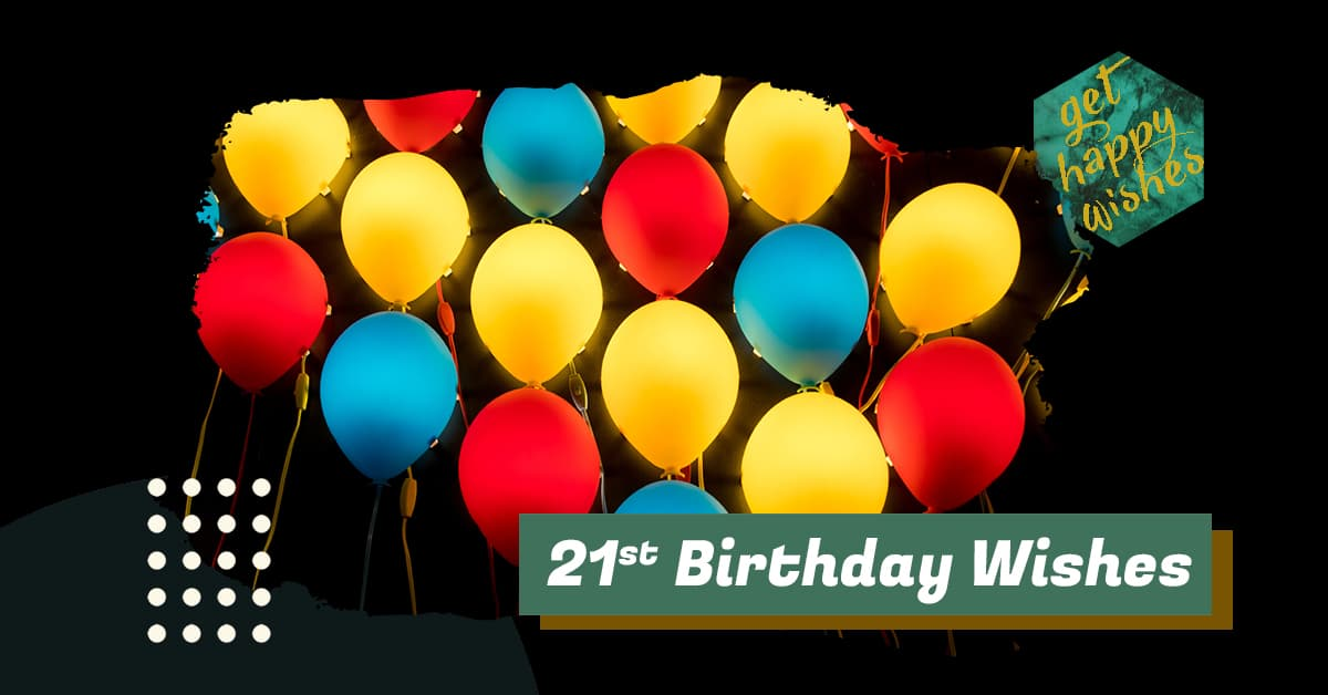 Happy 21st Birthday Wishes