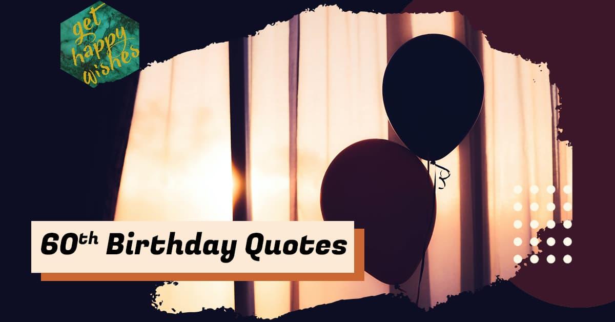 Happy 60th Birthday Quotes